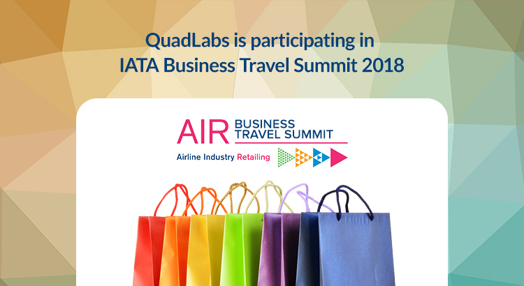 03-QuadLabs-is-participating-in-IATA-Business-Travel-Summit-2018